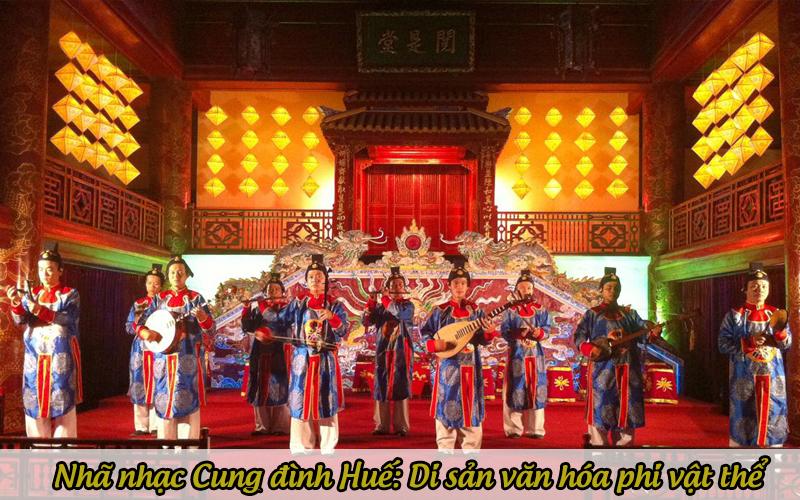 Nhã nhạc Cung đình Huế được UNESCO công nhận là di sản văn hóa phi vật thể của nhân loại